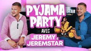 LA PYJAMA PARTY DE JEREMY ET JEREMSTAR
