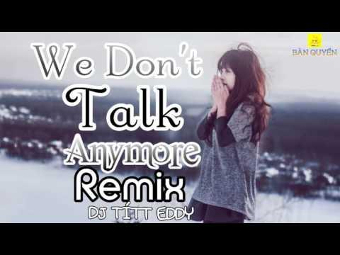 We Don't Talk Anymore (REMIX) - DJ TÙNG TÍT - TH CHANNEL