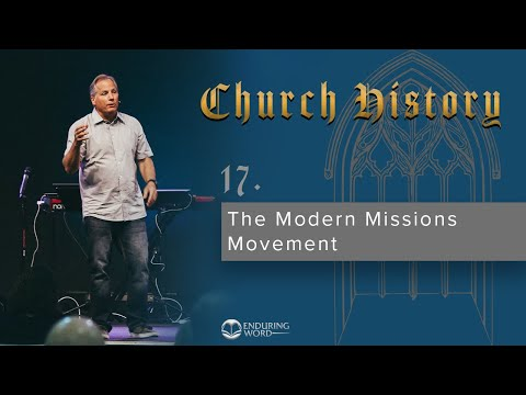 17 - The Modern Missions Movement