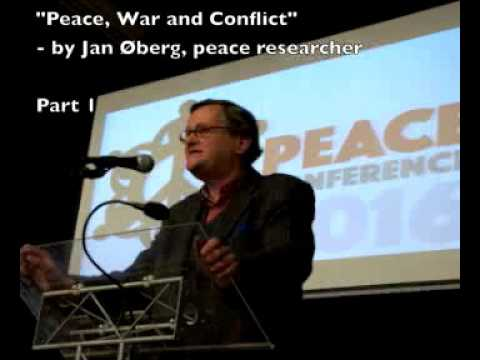 """Peace, War and Conflict"" - by Jan Øberg, part 1"
