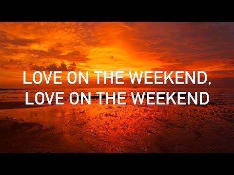 John Mayer - Love on the Weekend (with lyrics)