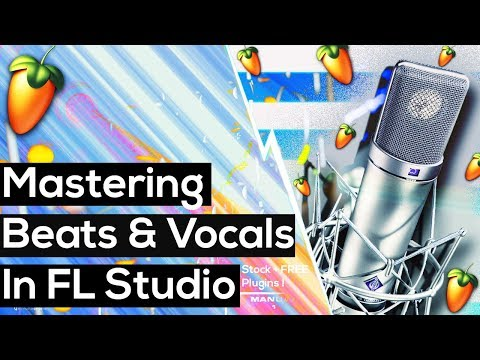 How To Master Vocals In FL Studio (To a Beat) Basic FL Studio Hip Hop Mastering 2018