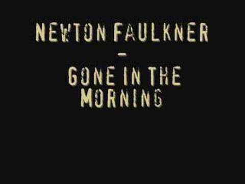 Newton Faulker - Gone In The Morning