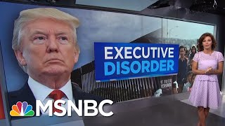 Executive Disorder: President Donald Trump's Zero-Tolerance Policy