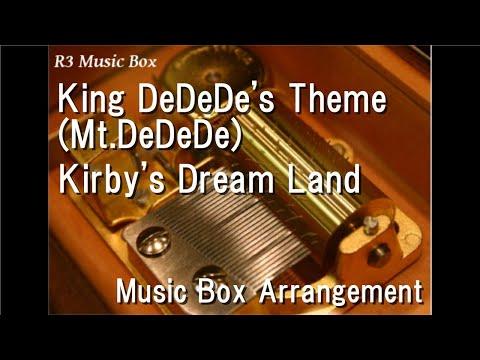 King DeDeDe's Theme/Kirby's Dream Land [Music Box]