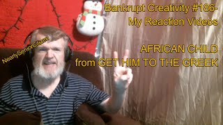 AFRICAN CHILD - GET HIM TO THE GREEK : Bankrupt Creativity #186 - My Reaction Videos