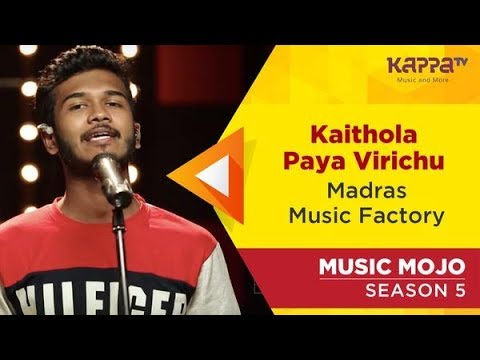 Kaithola Paya Virichu - Madras Music Factory - Music Mojo Season 5 - Kappa TV