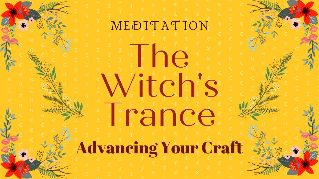 Download Meditation -- The Witch's Trance (Access Your Inner Power)