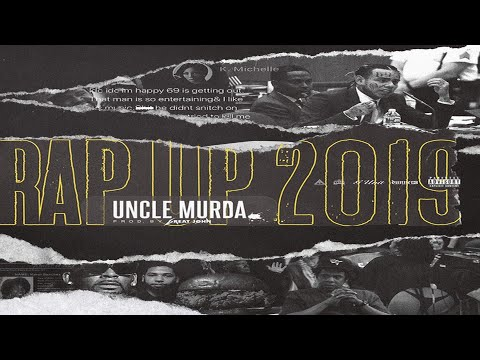Uncle Murda – 2019 Rap Up (Prod By Great John Music) (New)