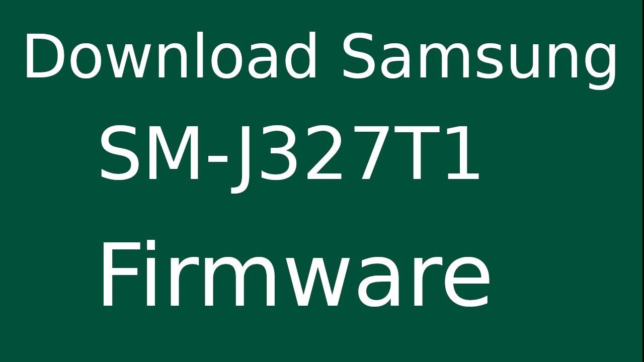 How To Download Samsung Galaxy J3 Prime SM-J327T1 Stock Firmware (Flash File) For Update Device
