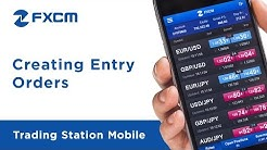 Creating Entry Orders | FXCM Trading Station Mobile