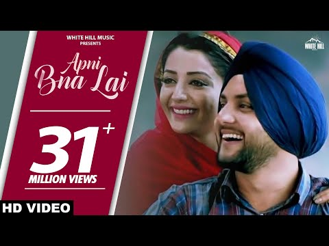 Apni Bna Lai (Full Song) Mehtab Virk Feat. Sonia Maan | Latest Punjabi Songs | White Hill Music