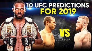 10 UFC Predictions For 2019
