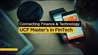 UCF Master's in FinTech: Connecting Finance & Technology