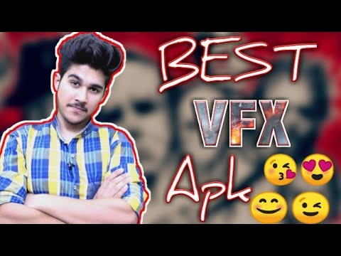 BEST !! VFX VIDEO EDITOR FOR ANDROID || BEST Apk || Must Watch 2018 (HINDI)
