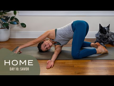 Home - Day 16 - Savor  |  30 Days of Yoga With Adriene