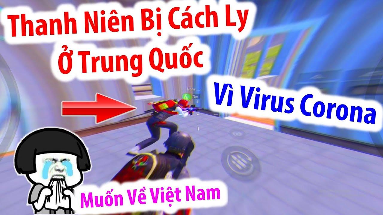 Tâm Sự Của Thanh Niên Việt Nam Bị Cách Ly Ở Trung Quốc Vì Virus Corona | PUBG Mobile