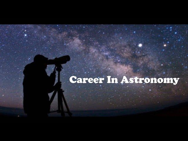 Career in Astronomy and Astrophysics
