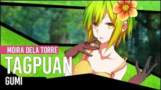 【GUMI】Moira Dela Torre - Tagpuan【Vocaloid OPM Cover】
