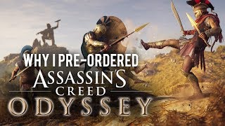 Why I Pre-Ordered Assassins Creed Odyssey (And I Hate Pre-Orders)