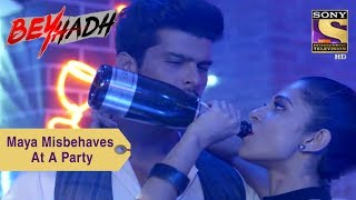 Your Favorite Character | Maya Misbehaves At A Party | Beyhadh