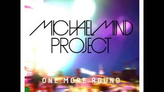 Скачать MICHAEL MIND PROJECT Feat TOM E RAGHAV One More Round Riccardo Galluzzo Remix