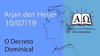 O Decreto Dominical   Arjan den Heijer (10/07/19)
