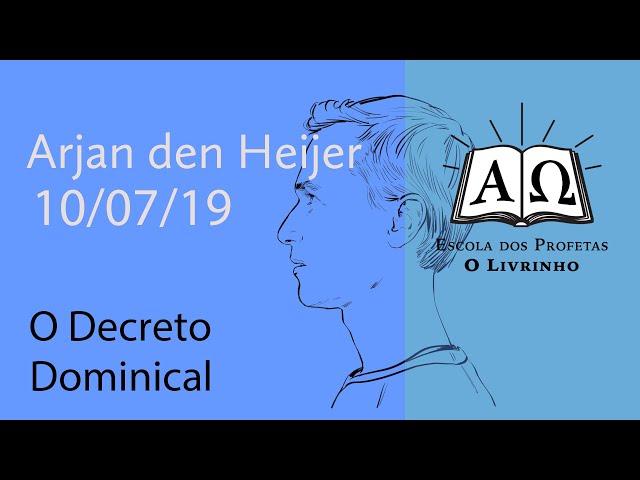 O Decreto Dominical | Arjan den Heijer (10/07/19)