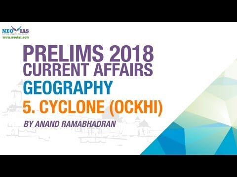 CYCLONE (OCKHI) | UPSC (CIVIL SERVICES PRELIMS 2018) | CURRENT AFFAIRS | GEOGRAPHY | NEO IAS