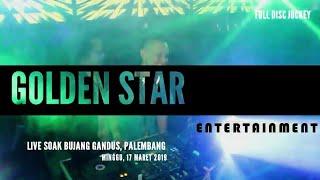 Gambar cover Full Dj GoldenStar Entertainment Live Soak Bujang Gandus // Malam