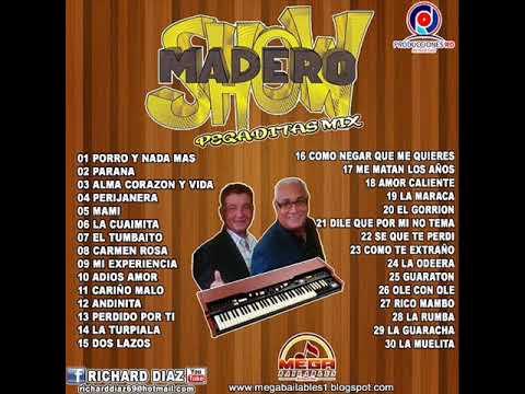 MADERO SHOW PEGADITAS MIX DJ RICHARD DIAZ