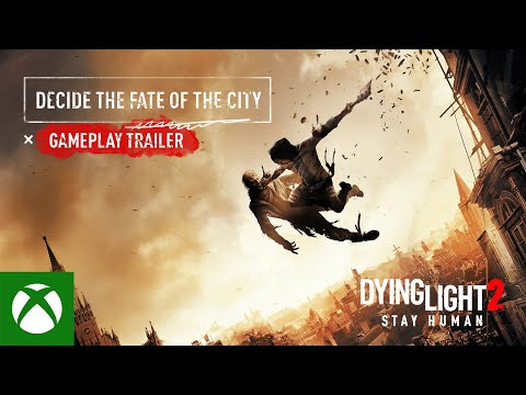Dying Light 2 Stay Human - Decide the Fate of the City - Gameplay Trailer