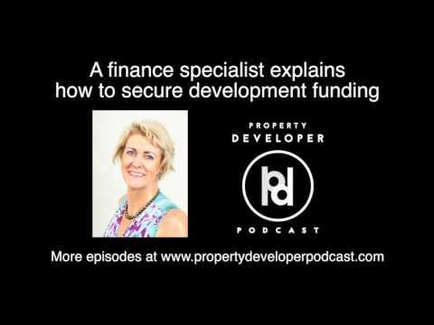 7 - Financial specialist shares secrets to get funding for your next property development