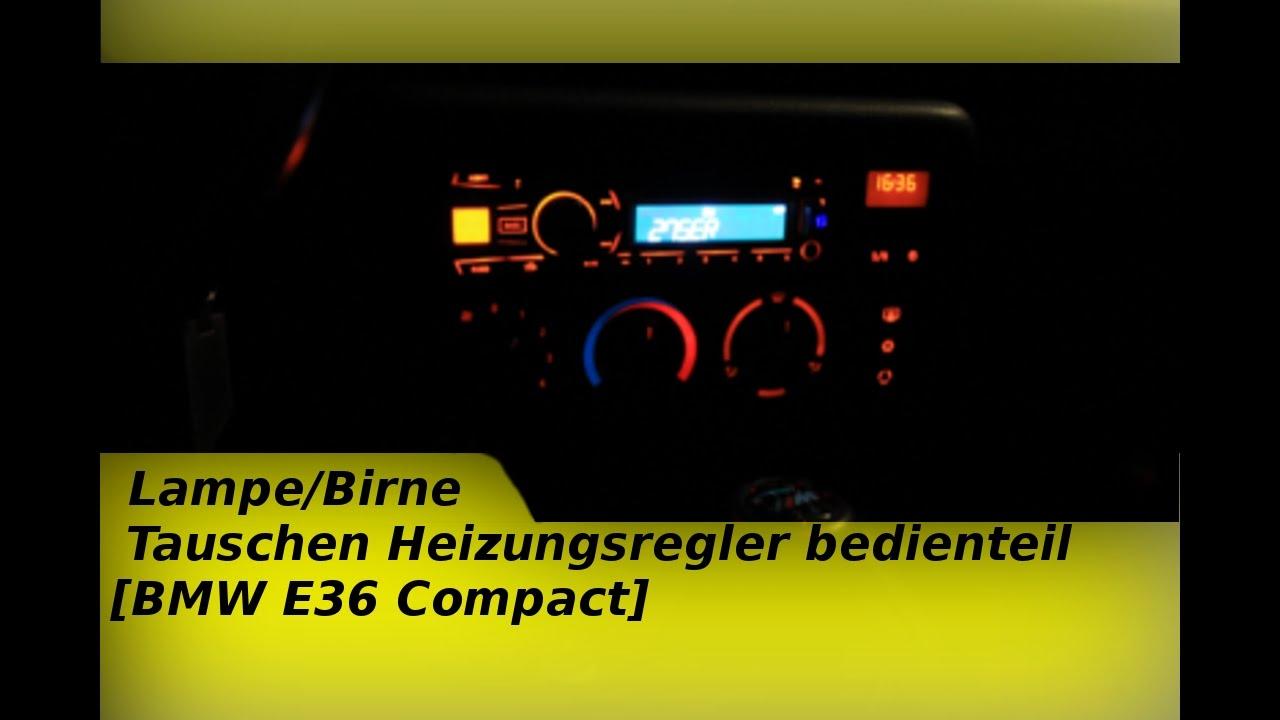 Sehr Lampe/Birne Tauschen Heizungsregler bedienteil [BMW E36 Compact XH82