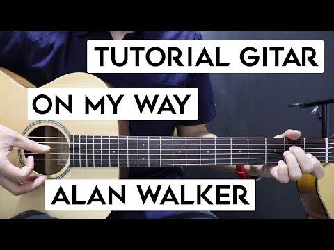 (Tutorial Gitar) ALAN WALKER - On My Way | Lengkap Dan Mudah