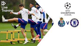 Chelsea Live Training | FC Porto v Chelsea | UEFA Champions League