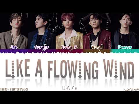 DAY6 (데이식스) – 'LIKE A FLOWING WIND' (마치 흘러가는 바람처럼 ) Lyrics [Color Coded_Han_Rom_Eng]