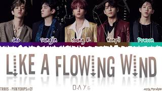 DAY6 (데이식스) - 'LIKE A FLOWING WIND' (마치 흘러가는 바람처럼 ) Lyrics [Color Coded_Han_Rom_Eng]