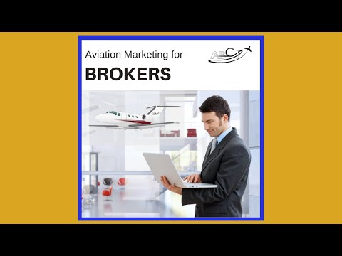 Aviation Marketing for Aircraft Brokers 101