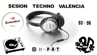 SESION TECHNO VALENCIA 93 - 96 by PAT + tracklist