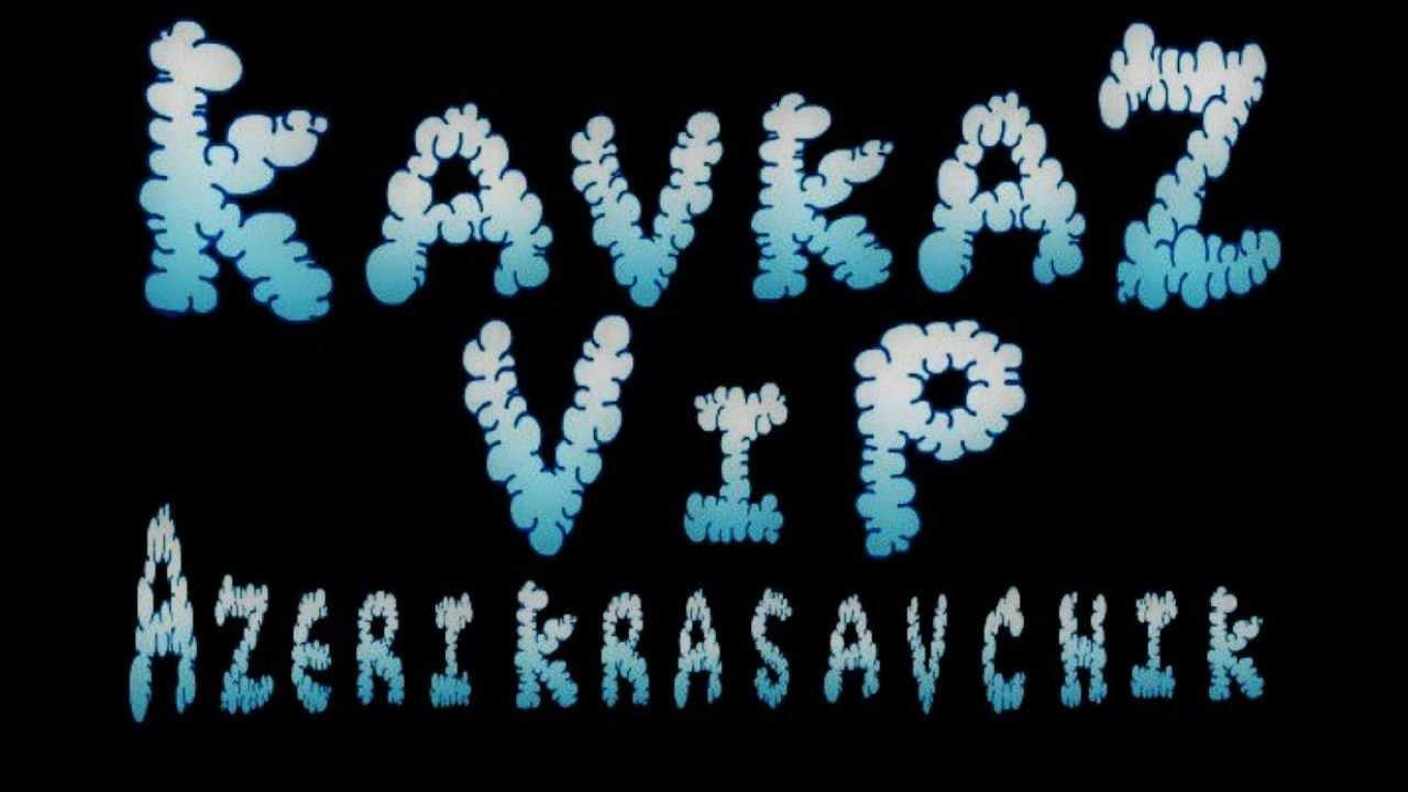 Kavkaz Vip Azeri  - Music Janim 2015
