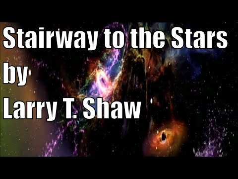 Audiobook science fiction short. Stairway to the Stars by Larry T. Shaw