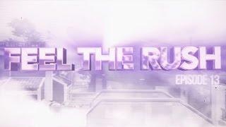 SoaR Rushh: Feel The Rush  - Episode 13