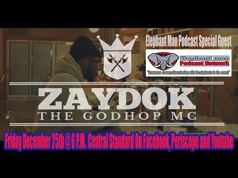 Elephant man Podcast Special Guest- Zaydok The GodHop MC Friday Dec. 25th 6 PM