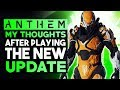 ANTHEM   My Thoughts & Impressions After Playing the New Update...