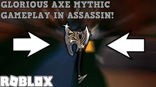GLORIOUS AXE MYTHIC GAMEPLAY! (ROBLOX ASSASSIN) *JUNE COMP 2019 - TOP 100 PRIZE!*