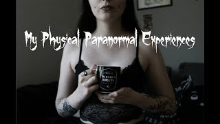 My Physical Paranormal Experiences