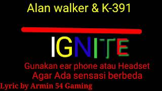 Alan Walker & K-391 ~ Ignite