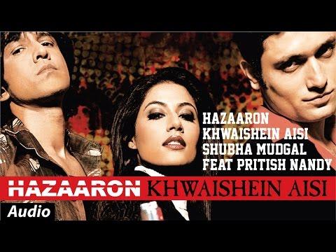 Hazaaron Khwaishein Aisi | Shubha Mudgal feat Pritish Nandy