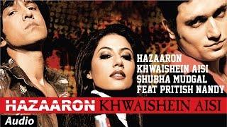 Hazaaron Khwaishein Aisi   Shubha Mudgal feat Pritish Nandy